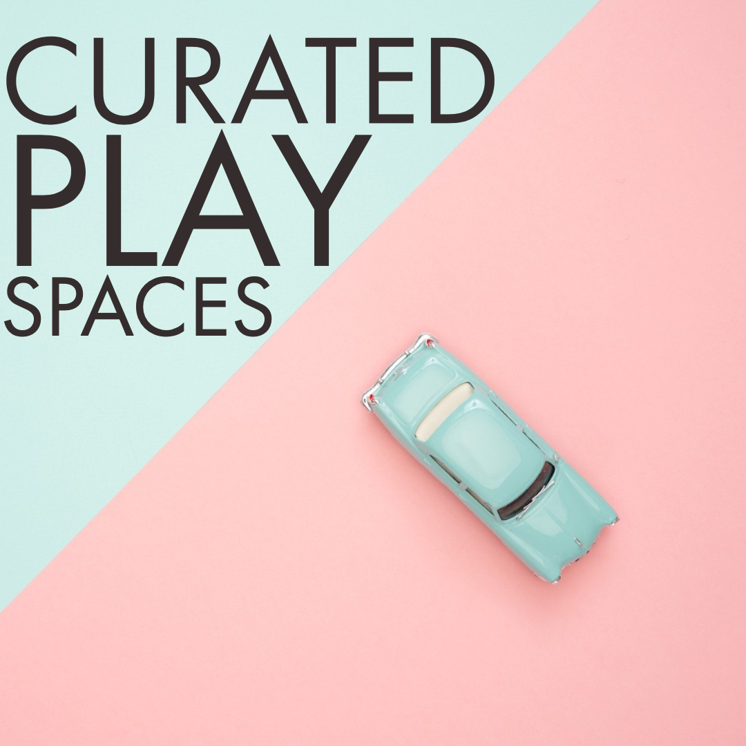 Curated Play Spaces